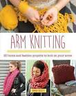 Arm Knitting: 30 Home and Fashion Projects to Knit on Your Arms by Amanda Bassetti (Paperback, 2015)