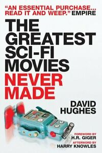 The-greatest-sci-fi-movies-never-made-by-David-Hughes-Paperback-Amazing-Value