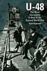 U-48: The Most Successful U-Boat of the Second World War by Franz Kurowski (Hardback, 2011)