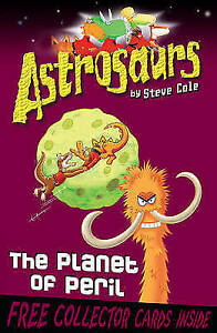 Astrosaurs-9-The-Planet-of-Peril-Cole-Steve-Very-Good-Book