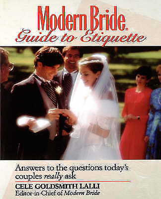 Modern Bride(r) Guide to Etiquette: Answers to the Questions Today's Couples Re