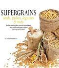 Super Grains: Seeds, Pulses, Legumes & Nuts by Victoria Merrett (Paperback / softback, 2015)