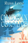 Cambodian Corsairs by Russ Long (Paperback / softback, 2001)