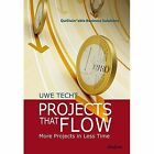 Projects That Flow - More Projects in Less Time by Uwe Techt (Hardback, 2015)
