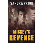 Mickey's Revenge 9780957444263 by Sandra Prior Paperback