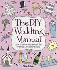 The DIY Wedding Manual by Lisa Sodeau (Paperback, 2010)