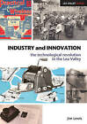 Industry and Innovation: The Technological Revolution in the Lea Valley by Jim Lewis (Paperback, 2010)