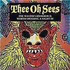 Thee Oh Sees - Master's Bedroom Is Worth Spending a Night In (2008)