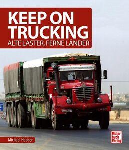 Keep-on-trucking-Alte-Laster-Ferne-Laender-Lastwagen-LKW-Trucks-Oldtimer-Buch
