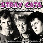 The Toronto Strut: The Classic Canadian Broadcast by Stray Cats (CD, Nov-2011, Chrome Dreams (USA))