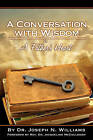 A Conversation with Wisdom by Joseph N Williams (Paperback / softback, 2011)