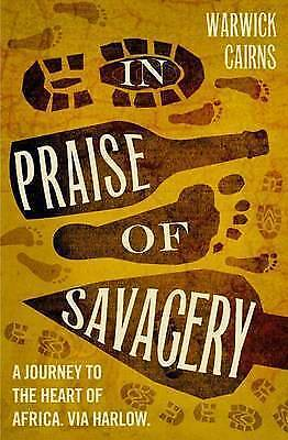 1 of 1 - In Praise of Savagery, New, Cairns, Warwick Book