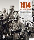 1914 – Mitten in Europa (2014, Gebundene Ausgabe)