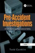 Pre-Accident Investigations : An Introduction to Organizational Safety by Todd Conklin (2012, Paperback)