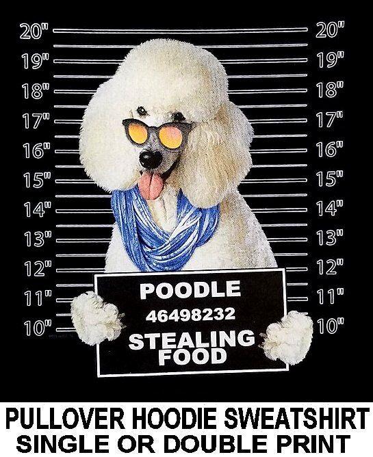 VERY COOL POODLE MUG SHOT FUNNY NAUGHTY BAD DOG PULLOVER HOODIE SWEATSHIRT 780