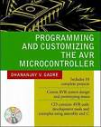 Programming and Customizing the AVR Microcontroller by Dhananjay V. Gadre (Mixed media product, 2000)