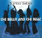 The Belly And The Beat von Turbo Tabla (2007)