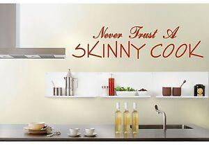 Detalles de Nunca Trust a Skinny Cocinar Vinilo Adhesivo para Pared Cocina  Hogar Comedor