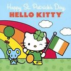 Happy St. Patrick's Day, Hello Kitty by Sanrio, Ltd Sanrio Company (Hardback, 2015)