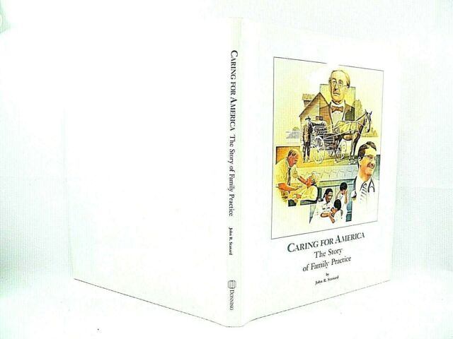 Caring for America : The Story of Family Practice by John R. Stanard 1997 SIGNED