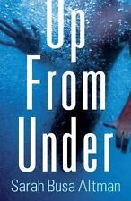 Up from Under by Sarah Busa Altman (2013, Paperback)
