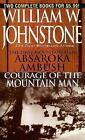 The First Mountain Man: Absaroka Ambush/Courage of the Mountain Man by William W Johnstone (Paperback, 2007)