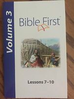 Bible First Volume 3: Lessons 7 - 10 -