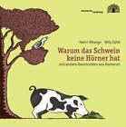 Warum das Schwein keine Hörner hat von Henri Mbarga und Billy Djité (2012, Gebundene Ausgabe)
