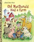 Old MacDonald Had a Farm von Golden Books (2013, Gebundene Ausgabe)