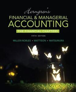 Horngrens financial and managerial accounting the financial horngrens financial and managerial accounting the financial chapters by brenda l mattison ella mae matsumura and tracie l miller nobles 2015 fandeluxe Images