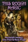 This Rough Magic by Eric Flint, Dave Freer, Mercedes Lackey (Book, 2003)
