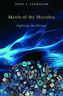 March of the Microbes: Sighting the Unseen by John L. Ingraham (Paperback, 2012)