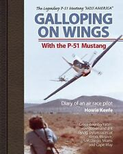 Galloping on Wings With The P-51 Mustang: Diary of an air race pilot-ExLibrary