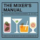 The Mixer's Manual: The Cocktail Bible for Serious Drinkers by Dan Jones (Hardback, 2014)
