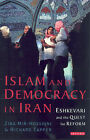 Islam and Democracy in Iran: Eshkevari and the Quest for Reform by Ziba Mir-Hosseini, Richard Tapper (Paperback, 2006)