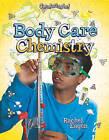 Body Care Chemistry by Rachel Eagen (Hardback, 2011)