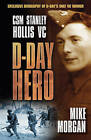 D-Day Hero: CSM Stanley Hollis VC by Mike Morgan (Paperback, 2014)