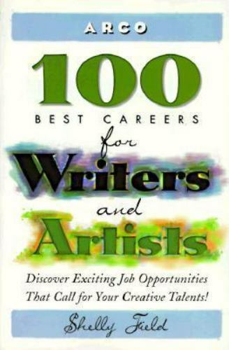 100 Best Careers for Writers and Artists , Field, Shelly