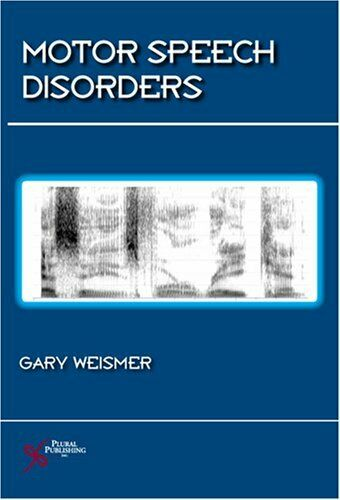 Motor Speech Disorders : Essays for Ray Kent by Weismer, Gary