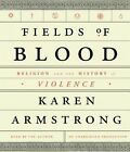 Fields of Blood: Religion and the History of Violence by Karen Armstrong (CD-Audio, 2014)