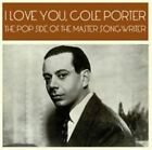 I Love You, Cole Porter: The Pop Side of the Master Songwriter by Cole Porter (CD, Jun-2015, 2 Discs, l)