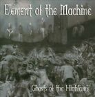 Ghosts of the Highlands by Element of the Machine (CD, 2011, Mackay Productions)