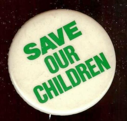 old SAVE Our CHILDREN Pin 1960s CIVIL RIGHTS pinback button