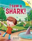 I Saw a Shark: Picture Story Book with Gatefold Pages by Moira Butterfield (Paperback, 2015)