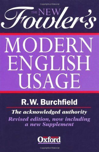 Fowler's Modern English Usage (3rd Revised Edition) By Henry W. Fowler,Robert W