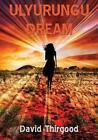 Ulyurungu Dream by David Thirgood (Paperback, 2014)