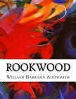 Rookwood by William Harrison Ainsworth (Paperback / softback, 2015)