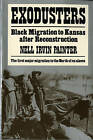 Exodusters: Black Migration to Kansas After Reconstruction by Nell Irvin Painter (Paperback / softback, 1992)