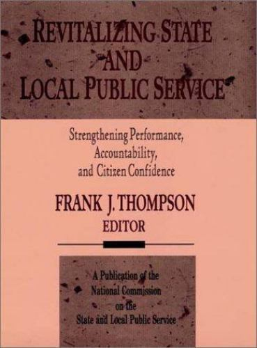 Revitalizing State and Local Public Service: Strengthening Performance, Account