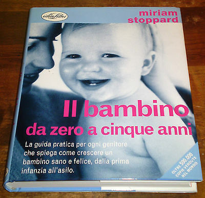 Buono Il Bambino Da Zero A Cinque Anni Miriam Stoppard Nuova Ediz. Agg. Idealibri Vendite Economiche 50%